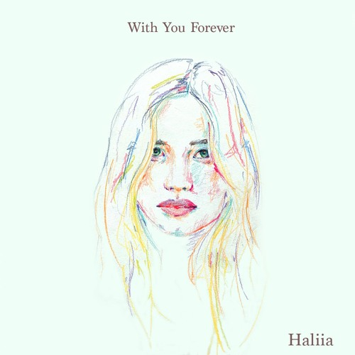 Haliia With You Forever
