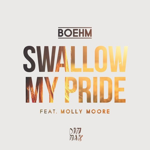 Boehm Feat Molly Moore - Swallow My Pride