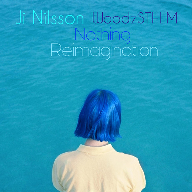 Ji Nilsson - Nothing Reimagination (WoodzSTHLM Remix)