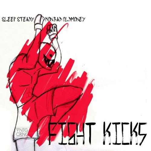 Konrad OldMoney Feat Sleep Steady - Fight Kicks