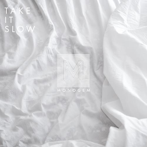 Monogem Take It Slow