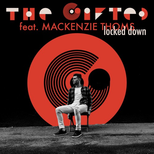 The Gifted - Locked Down (featuring Mackenzie Thoms)