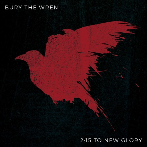 Bury The Wren - The One That Gets Away