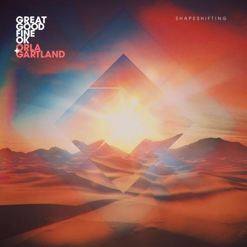 Great Good Fine Ok & Orla Gartland - Shapeshifting