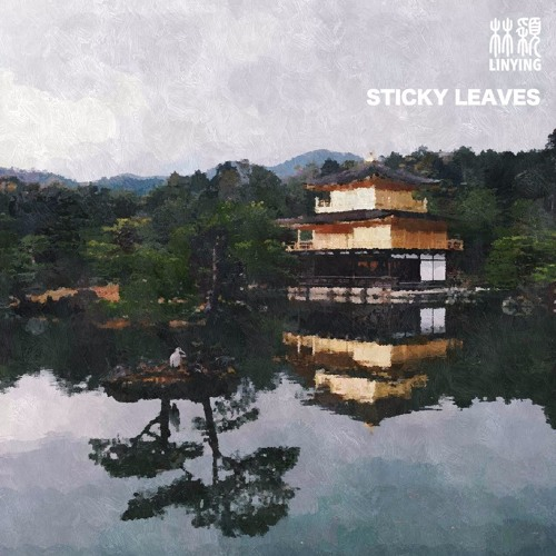 Linying - Sticky Leaves