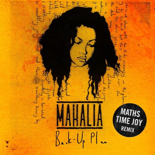 Mahalia - Back Up Plan (Maths Time Joy Remix)