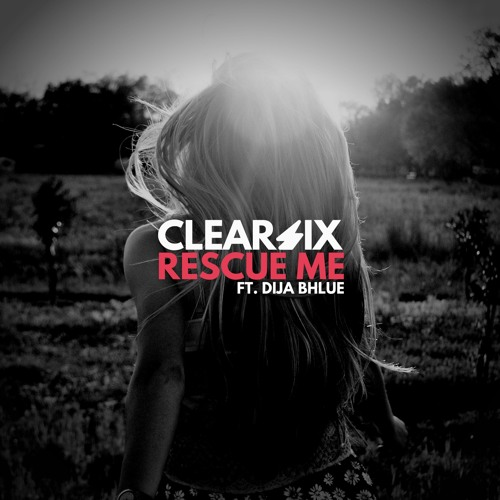 Clear Six Feat. Dija Bhlue - Rescue Me