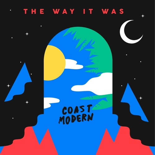 Coast Modern - The Way It Was