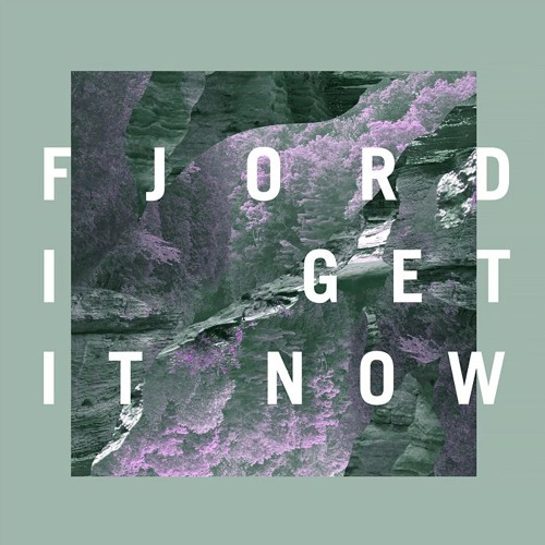 Fjord - I Get It Now