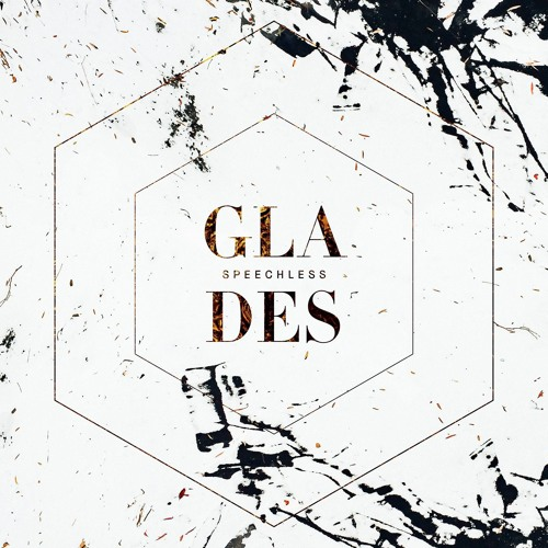 GLADES - Speechless