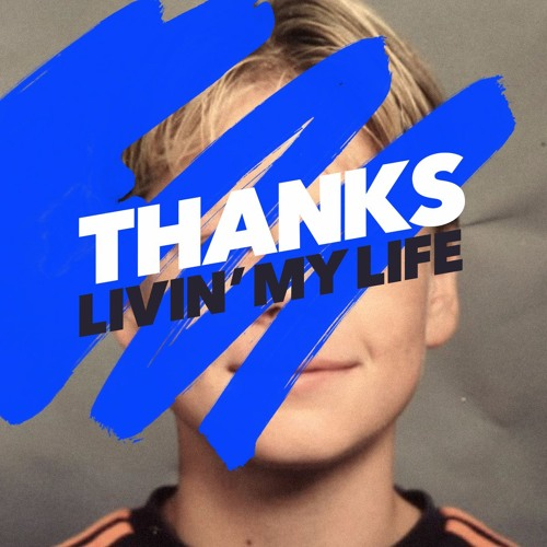 THANKS Livin My Life
