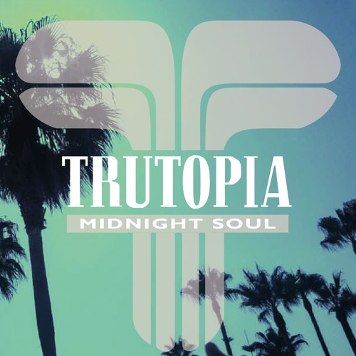 TRUTOPIA - Midnight Soul