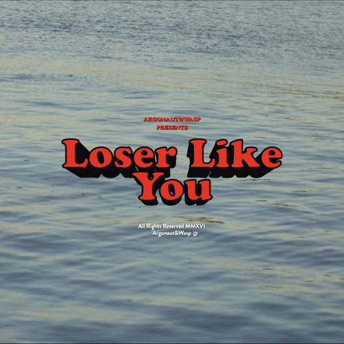 argonautwasp-loser-like-you