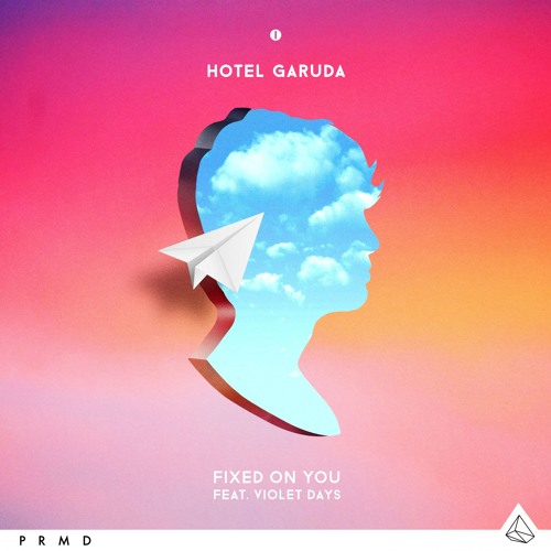 hotel-garuda-feat-violet-days-fixed-on-you