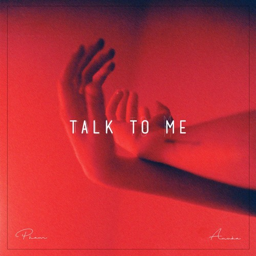 pham-talk-to-me