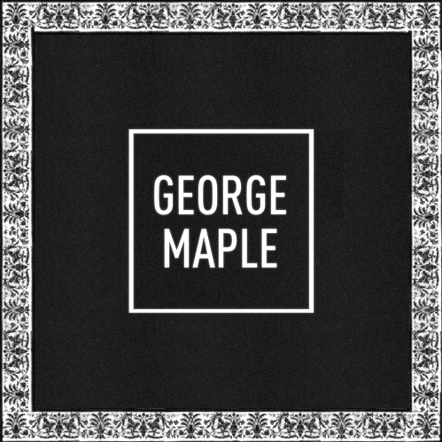 George Maple Fixed Tobiahs Remix