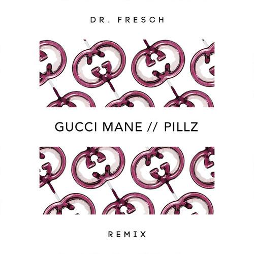 Gucci Mane Pillz Dr Fresch Remix