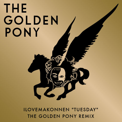 ILOVEMAKONNEN - Tuesday The Golden Pony Remix