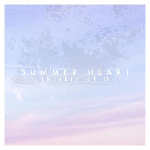 Summer Heart Thinkin Of U