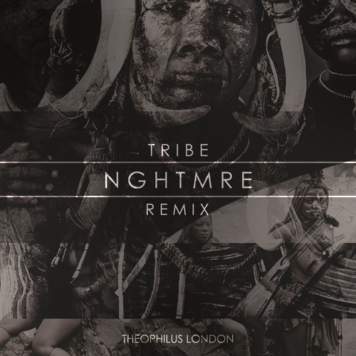 Theophilus London Tribe NGHTMRE Remix