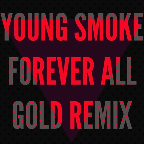 Young Smoke Forever All Gold Remix