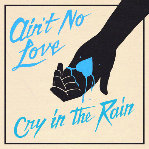 aintnolove cry-in-the-rain