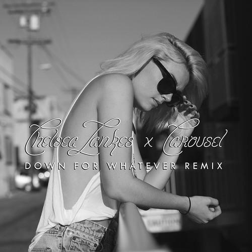 Chelsea Lankes Down For Whatever Carousel Remix