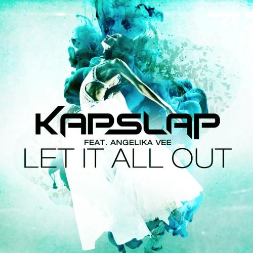 Kap Slap ft Angelika Vee Let It All Out