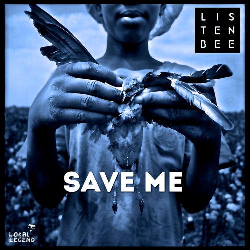 Listenbee Save Me Tez Cadey Remix