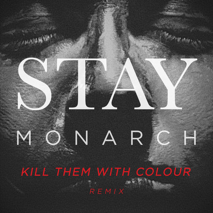 Monarch Stay Kill Them With Colour Remix