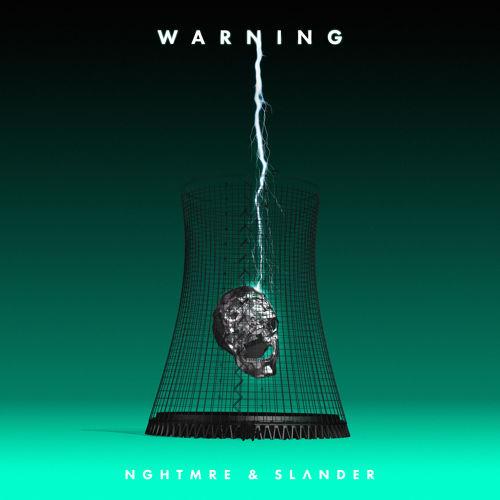 NGHTMRE X Slander Warning