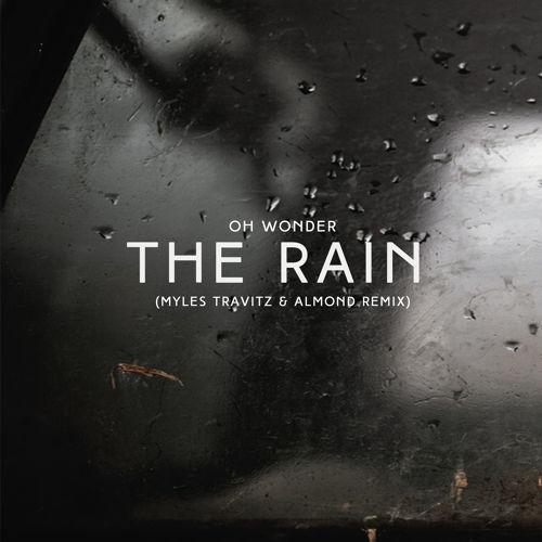 Oh Wonder The Rain Myles Travitz Almond Remix