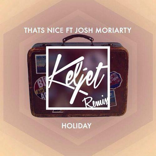 Thats Nice Holiday Josh Moriarty Keljet