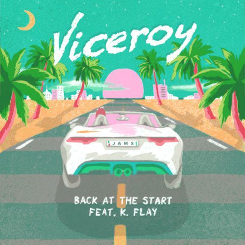 Viceroy - Back At The Start K Flay