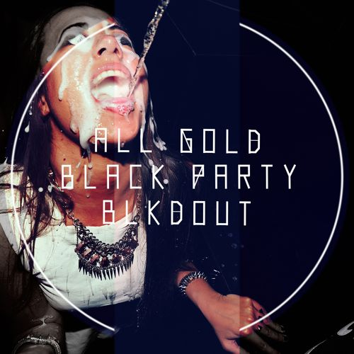 Black Party BLKDOUT All Gold Remix