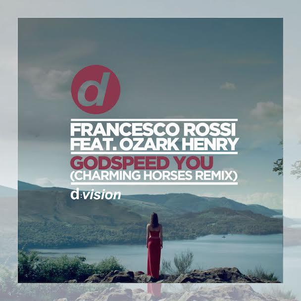 Francesco Rossi Feat Ozark Henry Godspeed You Charming Horses Remix