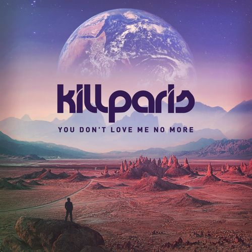 Kill Paris You Don't Love Me No More