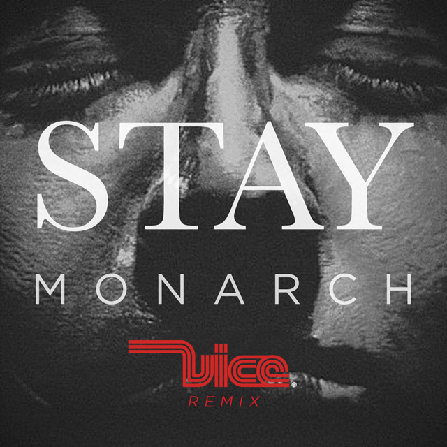 Monarch - Stay (Vice Remix)