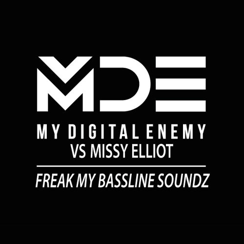 My Digital Enemy Vs Missy Elliot - Freak My Bassline Soundz