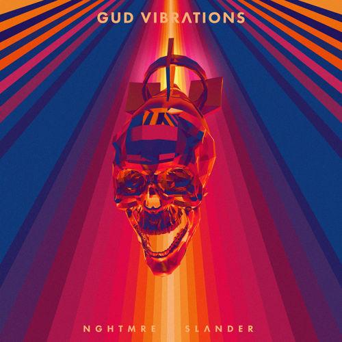 NGHTMRE SLANDER - GUD VIBRATIONS