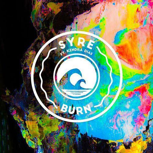 SYRE - Burn feat Kendra Dias