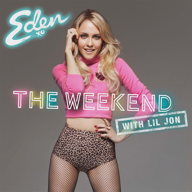 eden xo the weekend lil john remix