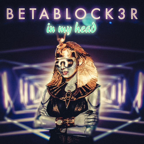 BETABLOCK3R In My Head