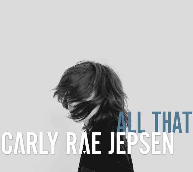 Carly Rae Jepsen- All That