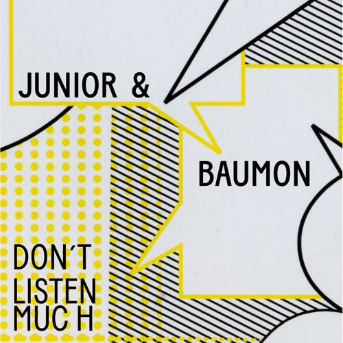 Junior Baumon - Dont Listen Much