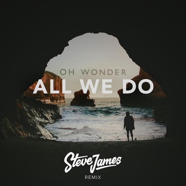 Oh Wonder All We Do Steve James