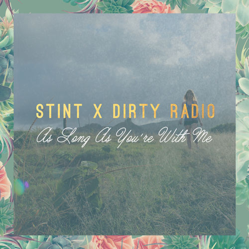 STINT, DiRTY RADiO, As Long As You're With Me
