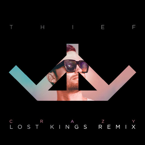 Thief Crazy Lost Kings Remix