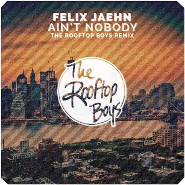 Felix Jaehn, Ain't Nobody, The Rooftop Boys