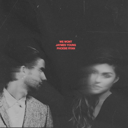 Jaymes Young and Phoebe Ryan - We Wont